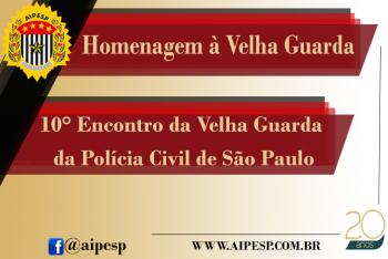 10º ENCONTRO DA VELHA GUARDA DA POLICIA CIVIL DE SÃO PAULO