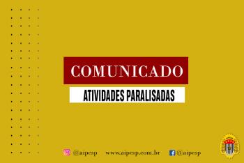 ATIVIDADES AIPESP PARALISADAS
