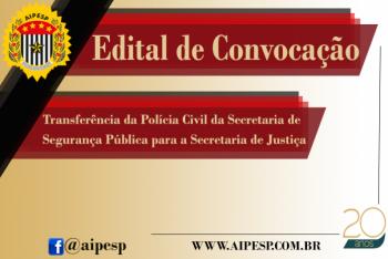 EDITAL DE CONVOCAÇÃO - TRANSFERÊNCIA DA POLÍCIA CIVIL